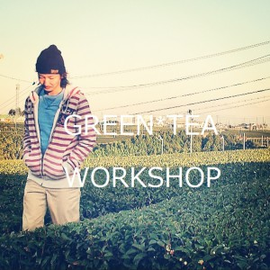GREEN*TEA WORKSHOP